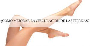Listado de mala circulacion piernas remedios para comprar On-line – Los preferidos