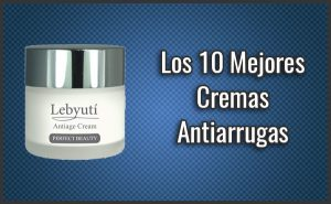 La mejor recopilación de la mejor crema antiarrugas y reafirmante para comprar on-line